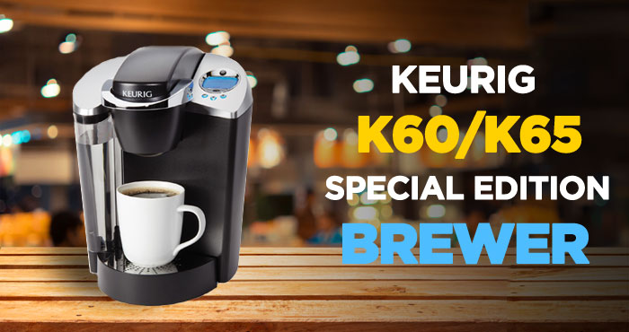 Keurig K60 / K65 Special Edition Brewer Review: Single-Cup Brewing System